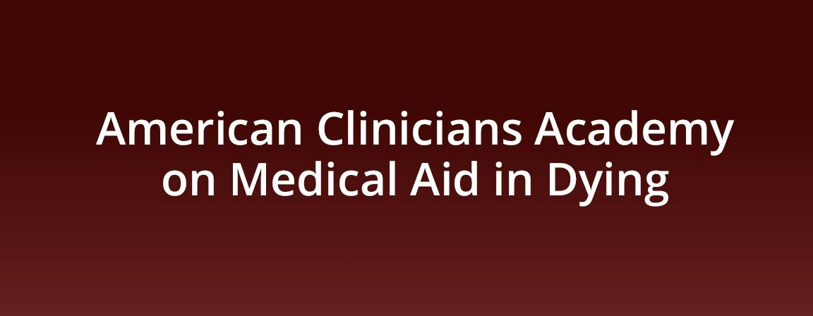 American Clinicians Academy on Medical Aid in Dying